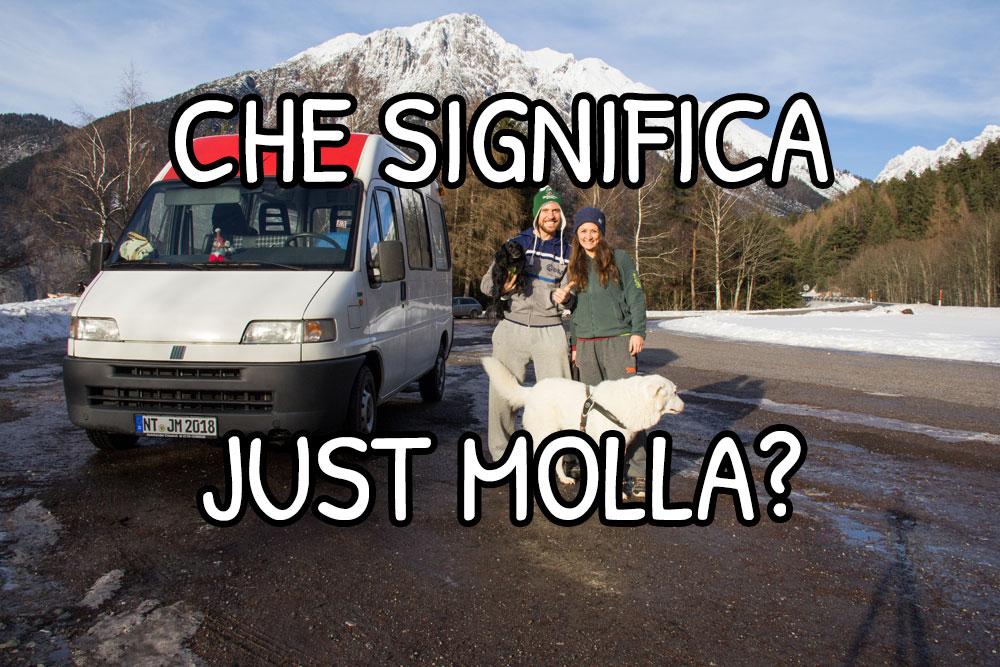 Che significa Just Molla