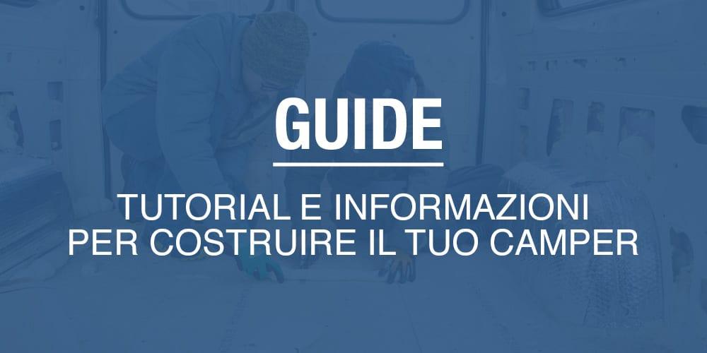 Guide, tutorial e informazioni utili per costruire il tuo camper fai da te